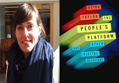 Astra Taylor, 'The People�s Platform: Taking Back Power and Culture in the Digital Age'